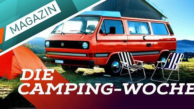 K1 Magazin - K1 Magazin - Thema: Campingwoche - Die Schönsten Plätze Und Besten Tools