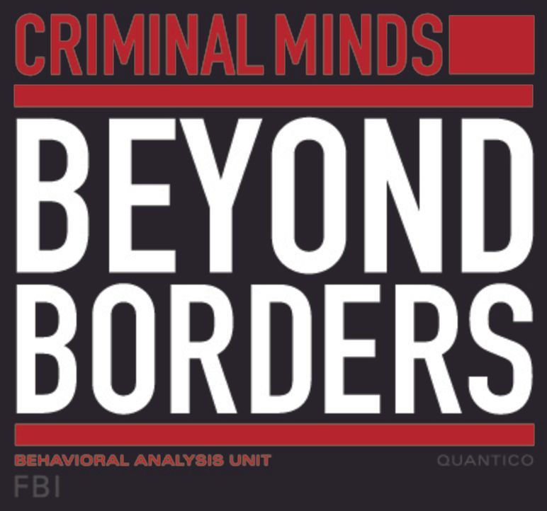 CRIMINAL MINDS: BEYOND BORDERS  - Logo - Bildquelle: ABC Studios
